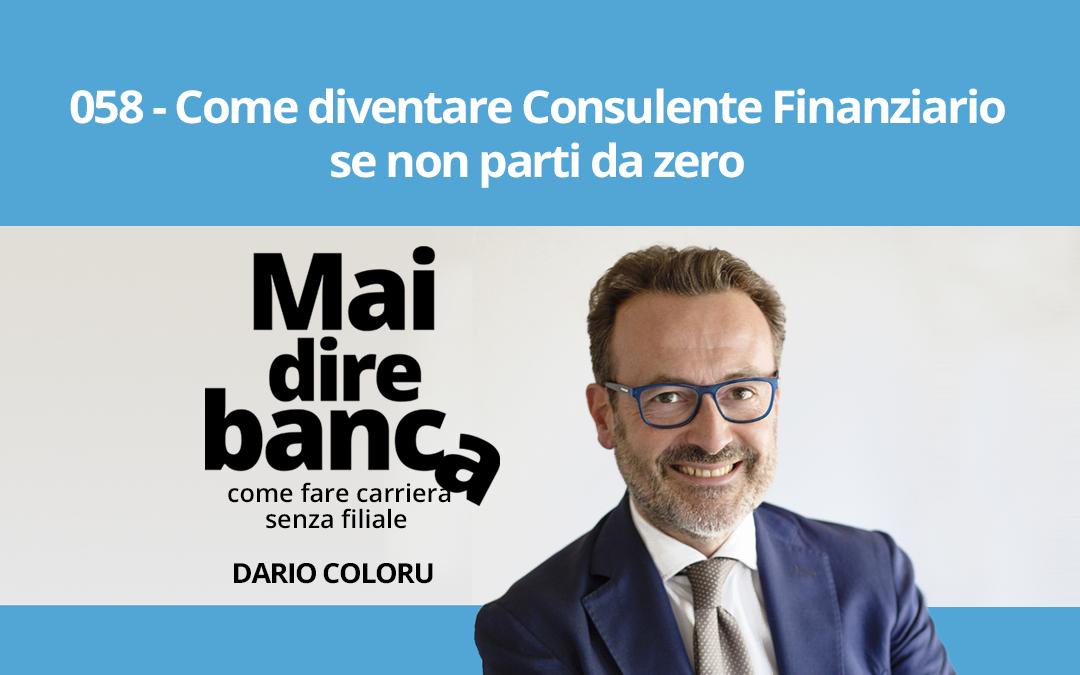 Come diventare Consulente Finanziario se non parti da zero