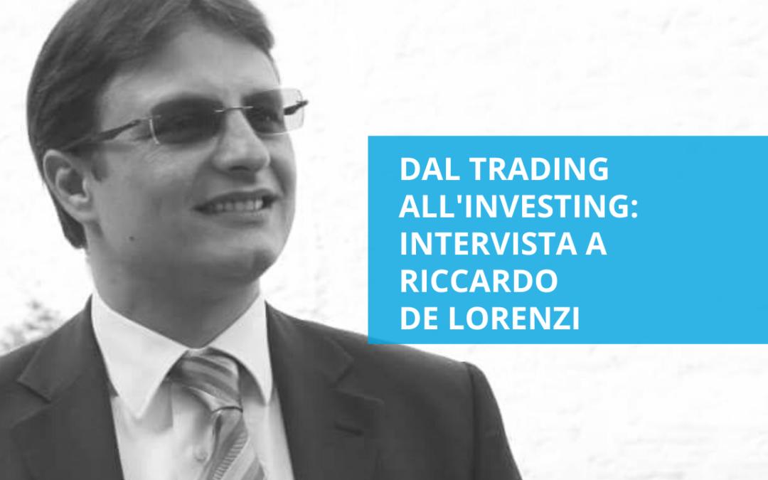 Dal trading all'investing – intervista a Riccardo De Lorenzi