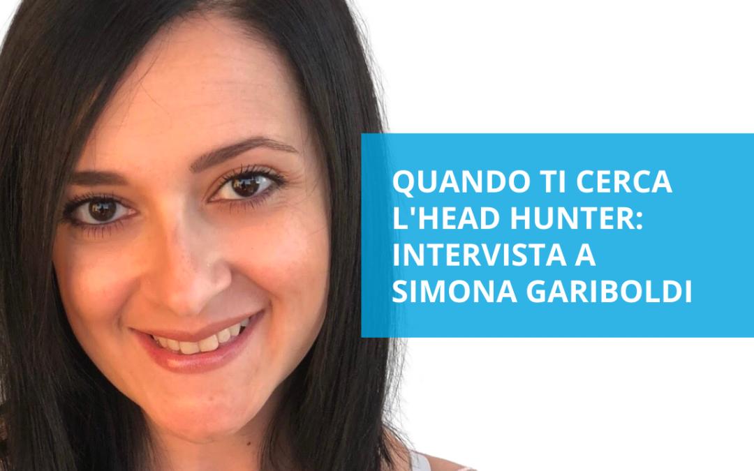 Quando ti cerca l'head hunter – intervista a Simona Gariboldi