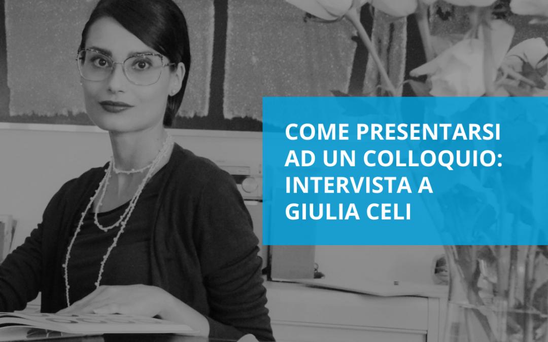 Come presentarsi ad un colloquio – intervista a Giulia Celi